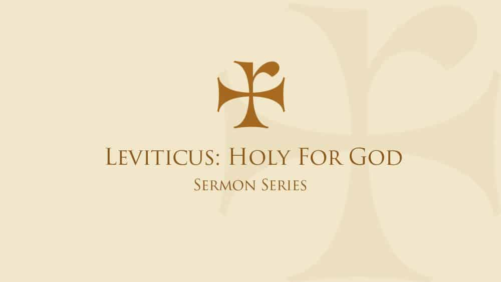 Leviticus: Holy For God